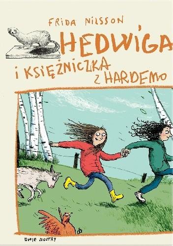 Okładka książki Hedwiga i księżniczka z Hardemo Anke Kuhl,Frida Nilsson