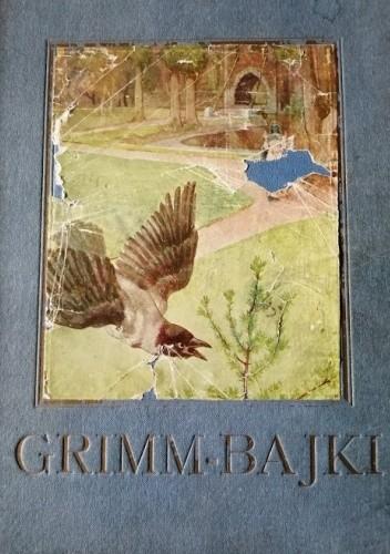 Okładka książki Bracia Grimm bajki z ilustracjami Jacob Grimm,Wilhelm Grimm