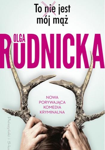 Okładka książki To nie jest mój mąż Olga Rudnicka