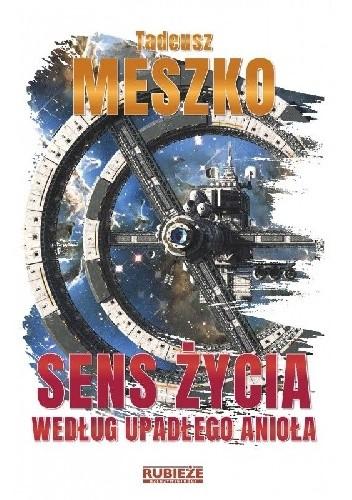 Okładka książki Sens życia według upadłego anioła Tadeusz Meszko