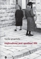 Okładka książki Najtrudniej jest spotkać Lilit. Opowieści chasydzkich kobiet