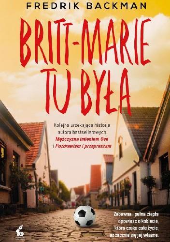 Okładka książki Britt-Marie tu była Fredrik Backman