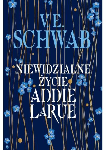 Okładka książki Niewidzialne życie Addie LaRue Victoria Schwab