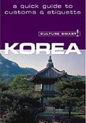 Okładka książki Korea - Culture Smart! A Quick Guide to Customs and Etiquette