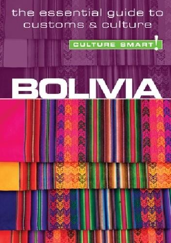 Okładka książki Bolivia - Culture Smart! The Essential Guide to Customs & Culture Keith John Richards