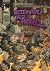Okładka książki Wojenna odyseja Antka Srebrnego 1939-1946. Tom 10. Przemarsz przez piekło 1944 r.