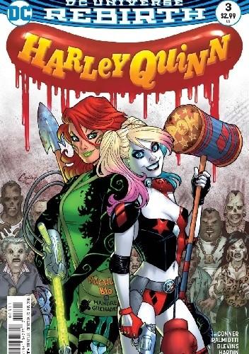 Okładka książki Harley Quinn #3: Die Laughing Part 3: Goin' For Takeout Bret Blevins,Amanda Conner,Chad Hardin,Jimmy Palmiotti,Alex Sinclair,John Timms