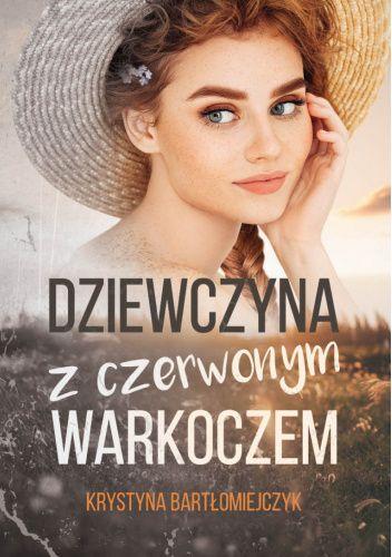 Okładka książki Dziewczyna z czerwonym warkoczem Krystyna Bartłomiejczyk