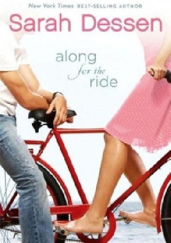 Okładka książki Along for the Ride Sarah Dessen