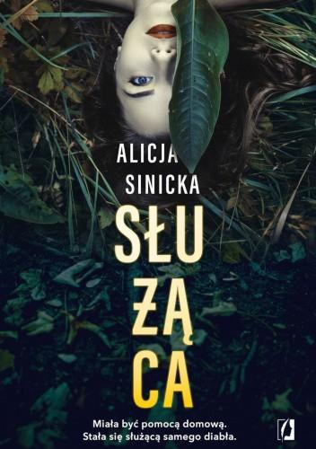 Okładka książki Służąca Alicja Sinicka