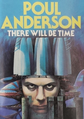 Okładka książki There Will Be Time Poul Anderson
