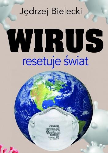 Okładka książki Wirus resetuje świat Jędrzej Bielecki
