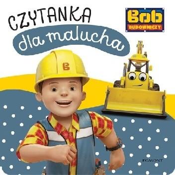Okładka książki Bob Budowniczy. Czytanka dla malucha Adrianna Zabrzewska