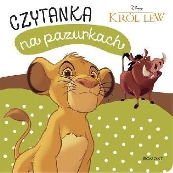 Okładka książki Król Lew. Czytanka na pazurkach Adrianna Zabrzewska