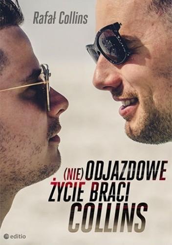 Okładka książki (nie)Odjazdowe życie braci Collins Rafał Collins