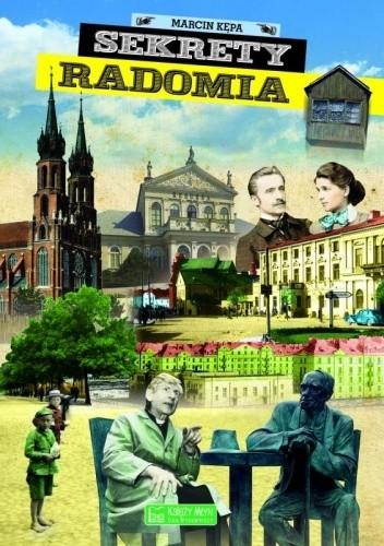 Okładka książki Sekrety Radomia Marcin Kępa