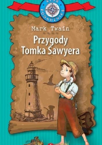 Okładka książki Przygody Tomka Sawyera Mark Twain