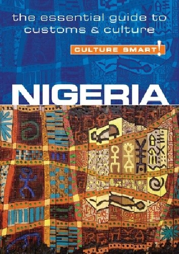Okładka książki Nigeria - Culture Smart! The Essential Guide to Customs & Culture Diane Lemieux