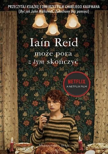 Okładka książki Może pora z tym skończyć Iain Reid