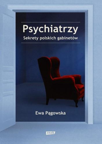 Okładka książki Psychiatrzy. Sekrety polskich gabinetów Ewa Pągowska