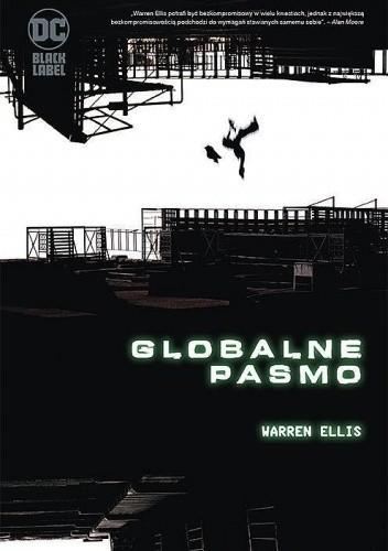Okładka książki Globalne Pasmo Lee Bermejo,Simon Bisley,Warren Ellis,David Lloyd,Brian Wood