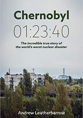 Okładka książki Chernobyl 01:23:40 Andrew Leatherbarrow