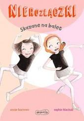 Okładka książki Nierozłączki. Skazane na balet