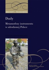 Okładka książki Dudy. Metamorfozy instrumentu w odrodzonej Polsce — od tradycji do folkloryzmu