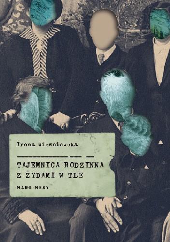 Okładka książki Tajemnica rodzinna z Żydami w tle Irena Wiszniewska