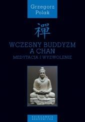 Okładka książki Wczesny buddyzm a Chan. Medytacja i wyzwolenie