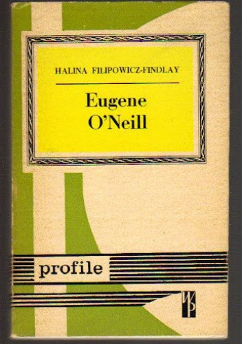 Okładka książki Eugene O'Neill Halina Filipowicz