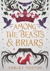 Okładka książki Among the Beasts & Briars