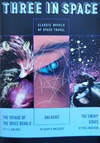 Okładka książki Three in Space: Classic Novels of Space Travel Poul Anderson,Jack Dann,Barry N. Malzberg,Pamela Sargent,George Zebrowski,Alfred Elton van Vogt