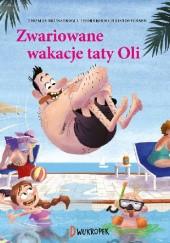 Okładka książki Zwariowane wakacje taty Oli