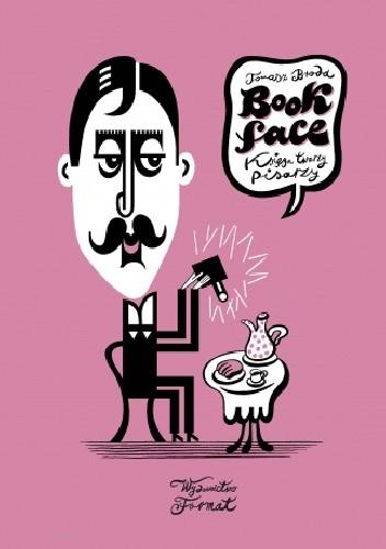 Okładka książki Bookface. Księga twarzy pisarzy Tomasz Broda