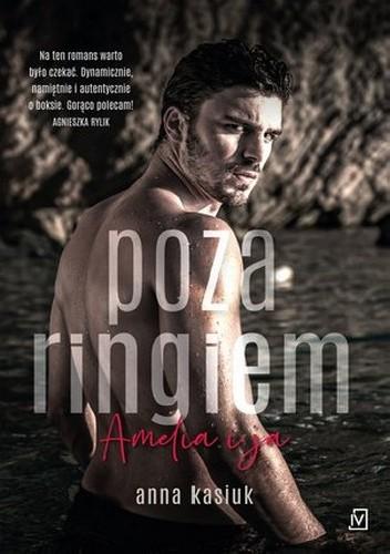 Okładka książki Poza ringiem. Amelia i ja Anna Kasiuk