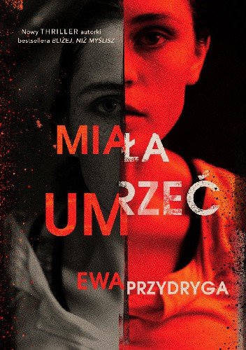 Okładka książki Miała umrzeć Ewa Przydryga