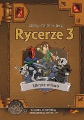Okładka książki Rycerze 3. Ukryte miasto