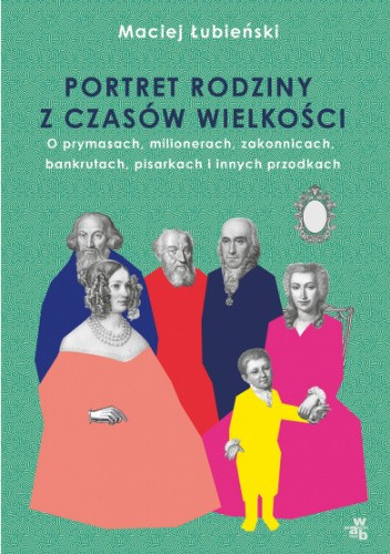 Okładka książki Łubieńscy. Portret rodziny z czasów wielkości Maciej Łubieński