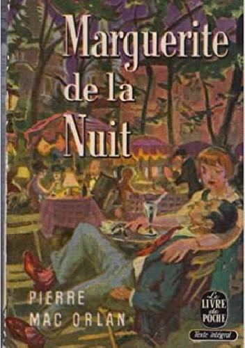 Okładka książki Marguerite de la Nuit suivi de A l'Hôpital Marie-Madeleine Pierre Mac Orlan
