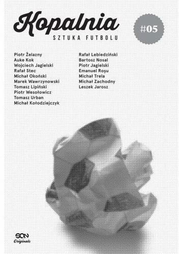 Okładka książki Kopalnia - sztuka futbolu #5 Piotr Jagielski,Wojciech Jagielski,Michał Okoński,Rafał Stec,Marek Wawrzynowski