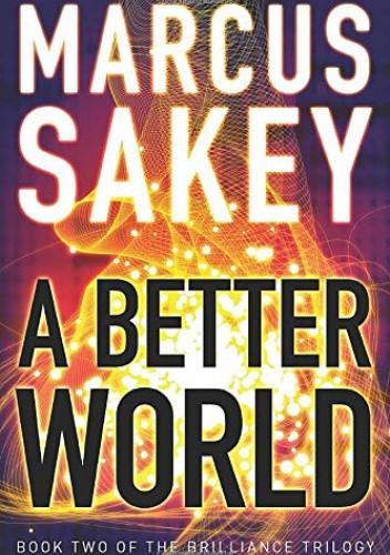 Okładka książki A Better World Marcus Sakey