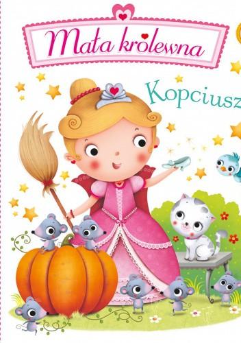 Okładka książki Kopciuszek. Mała królewna Émilie Beaumont,Nathalie Bélineau