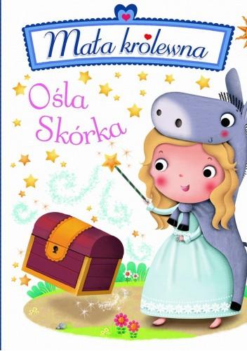 Okładka książki Ośla Skórka. Mała królewna Emilie Beaumont,Nathalie Bélineau