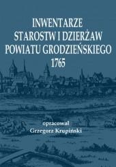 Okładka książki Inwentarze starostw i dzierżaw powiatu grodzieńskiego 1765