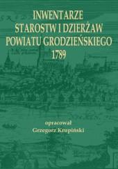 Okładka książki Inwentarze starostw i dzierżaw powiatu grodzieńskiego 1789