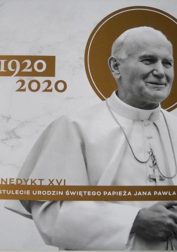 Okładka książki Na stulecie urodzin Świętego Papieża Jana Pawła II Benedykt XVI