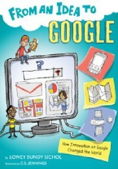 Okładka książki From an Idea to Google: How Innovation at Google Changed the World