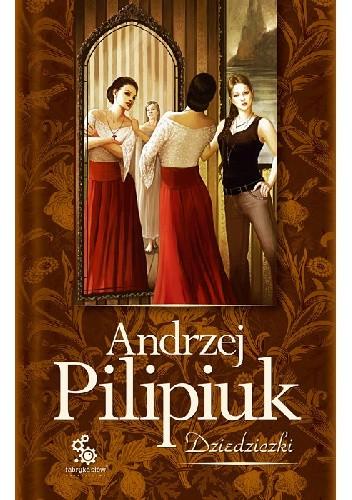 Okładka książki Dziedziczki Andrzej Pilipiuk