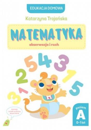 Okładka książki Matematyka. Obserwacja i ruch Katarzyna Trojańska